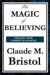 Claude Bristol The Magic Of Believing